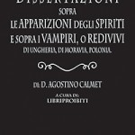 Dissertazioni sopra le apparizioni degli spiriti e vampiri - Calmet 1756