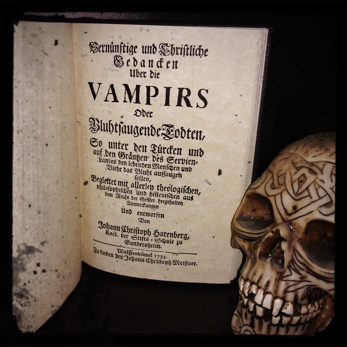 VAMPIRS - Johann Christoph Harenberg, 1733 - REPLICA - Vernünftige und Christliche Gedancken über die Vampirs oder blutsaugende Todten
